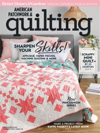 February 01, 2019 issue of American Patchwork & Quilting