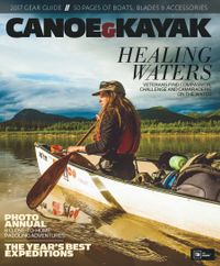 January 01, 2017 issue of Canoe & Kayak