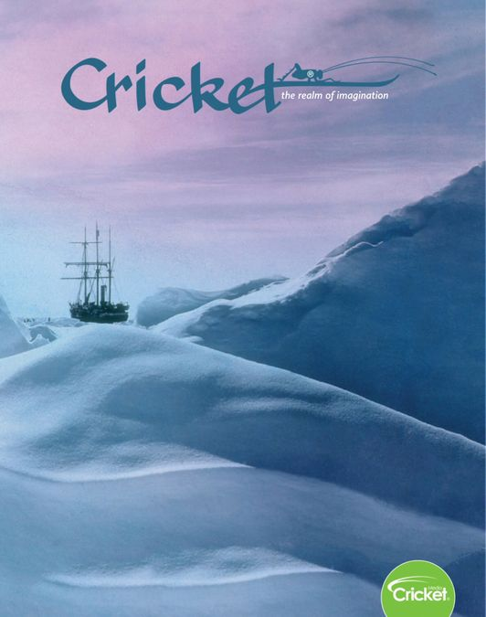 Cricket Magazine Fiction and Non-Fiction Stories for Children and Young Teens