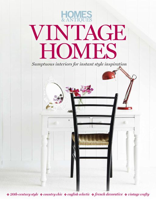 Homes & Antiques magazine presents Vintage Homes