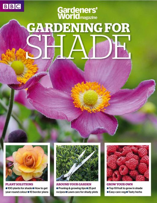 Gardeners' World Magazine - GARDENING FOR SHADE