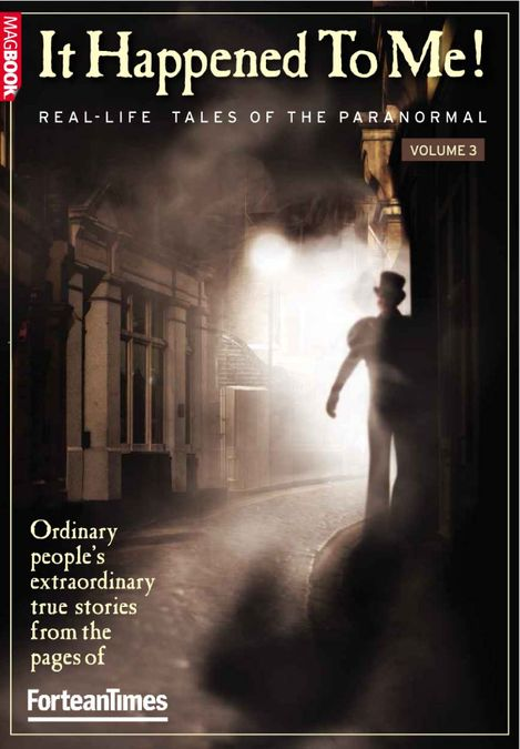 Fortean Times: It Happened To Me Vol.3