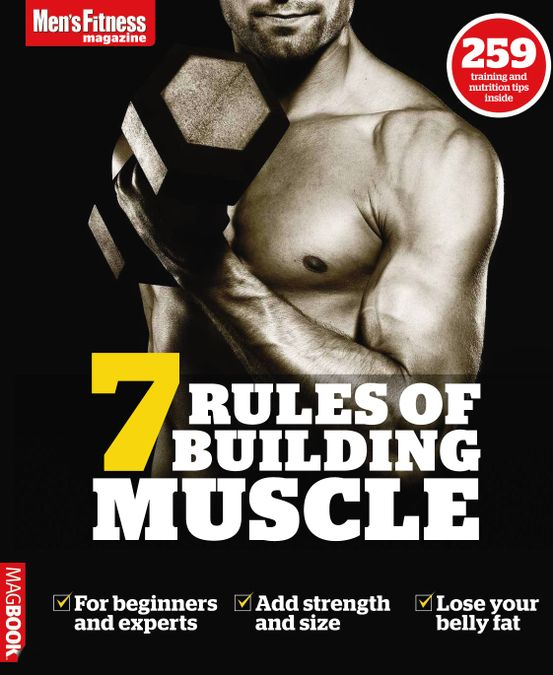 Men's Fitness 7 Rules of Building Muscle