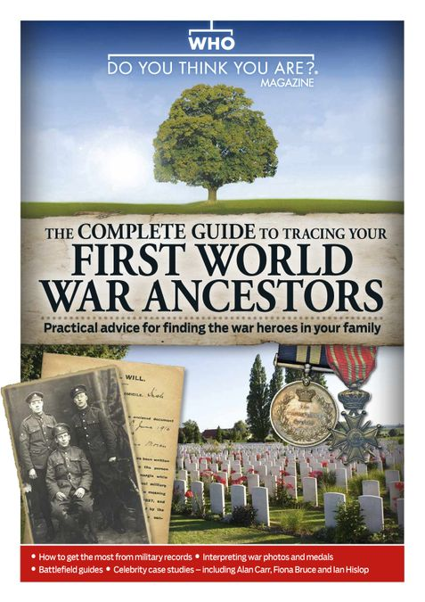 Who Do You Think You Are? Magazine presents The Complete Guide To Tracing Your First World War Ancestors