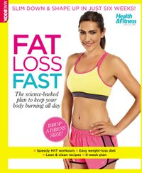 December 01, 2014 issue of Health & Fitness Fat Loss Fast
