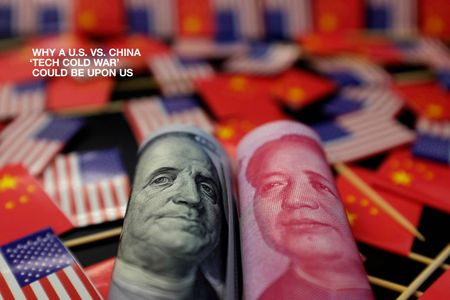 WHY A U.S. VS. CHINA TECH COLD WAR' COULD BE UPON US