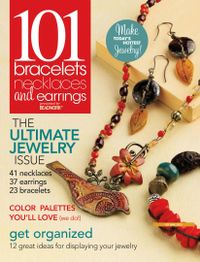 July 01, 2013 issue of Create Jewelry: 101 All-New Designs