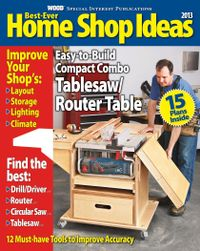 October 01, 2013 issue of Best-Ever Home Shop Ideas