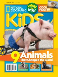 April 30, 2019 issue of National Geographic Kids