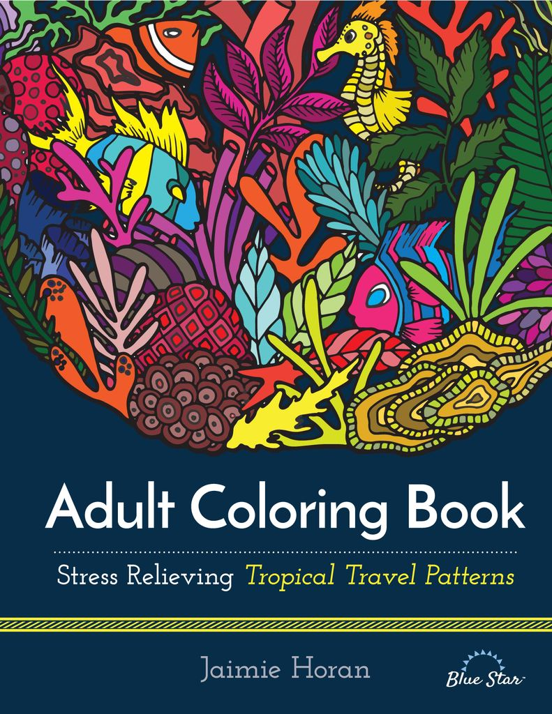Adult Coloring Book: Stress Relieving Tropical Travel Patterns - Issue Subscriptions
