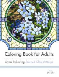 July 01, 2016 issue of Coloring Book for Adults: Stress Relieving Stained Glass