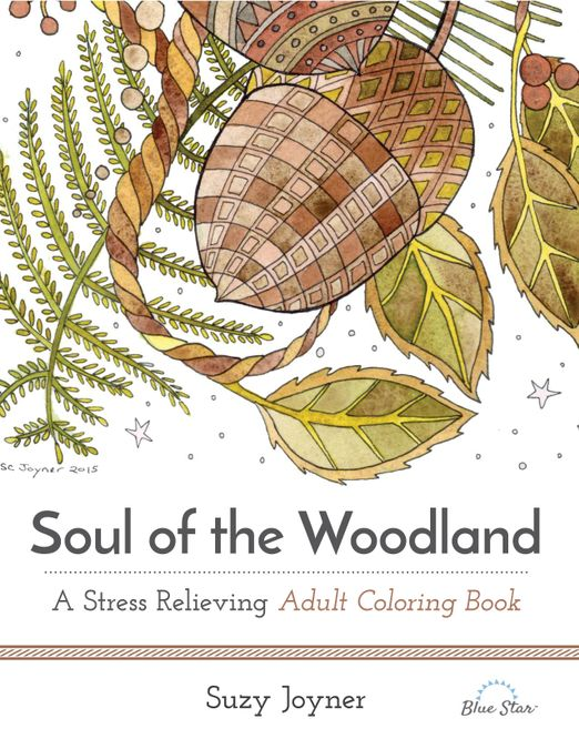 Soul of the Woodland: A Stress Relieving Adult Coloring Book