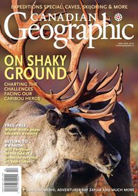 April 01, 2014 issue of Canadian Geographic