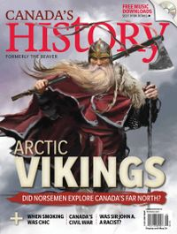 May 01, 2014 issue of Canada's History (formerly The Beaver)