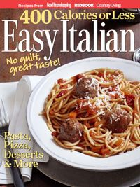September 01, 2011 issue of 400 Calories or Less: Easy Italian