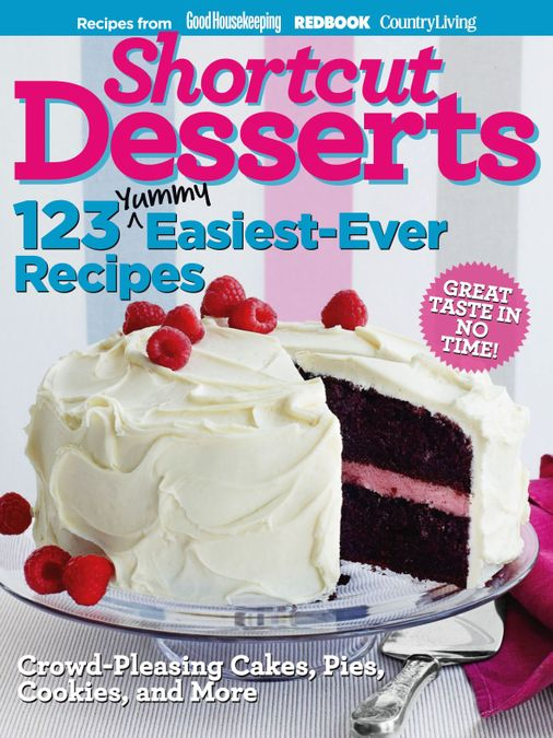 Shortcut Desserts: 123 Yummy Easiest-Ever Recipes