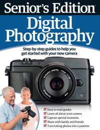 July 01, 2014 issue of Seniors Edition Digital Photography