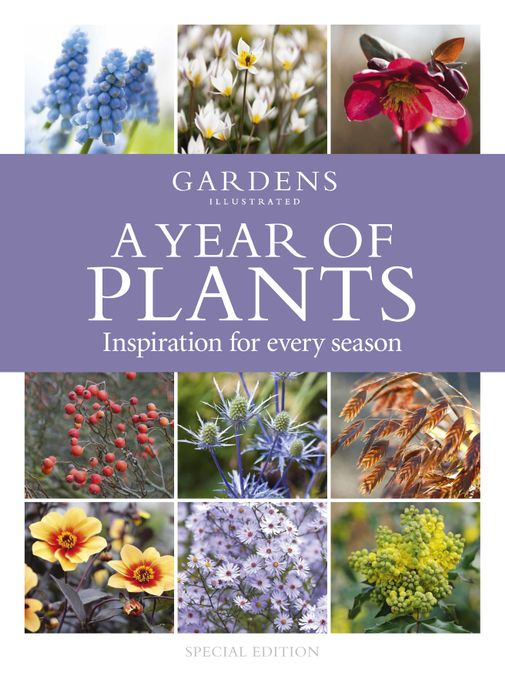 A Year of Plants - from the makers of Gardens Illustrated magazine