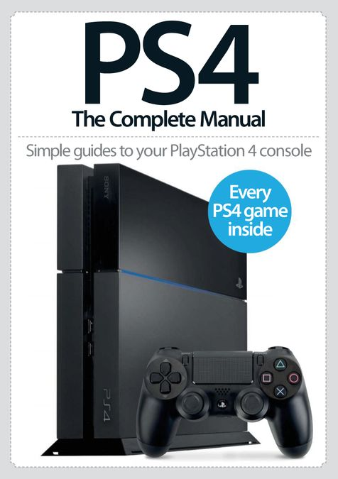 PS4: The Complete Manual