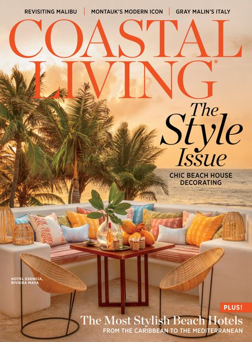 Coastal Living The Style Issue