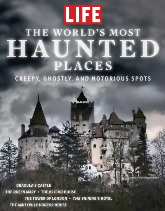 LIFE The Most Haunted Places