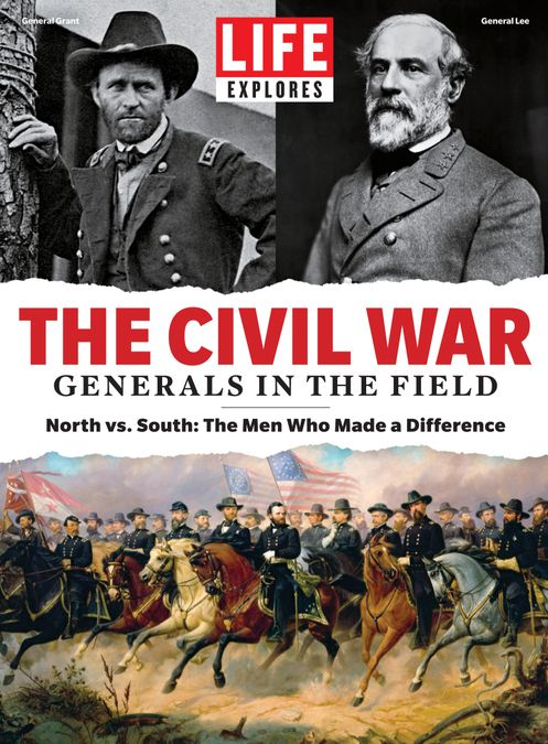 LIFE Explores TheCivil War: Generals in the Field