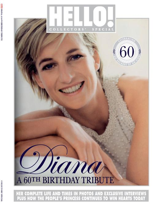 HELLO! Collectors' Special - Diana, A 60th Birthday Tribute