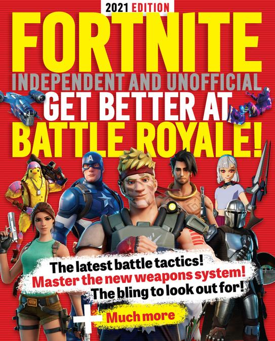Fortnite Independent and Unofficial Get Better at Battle Royale