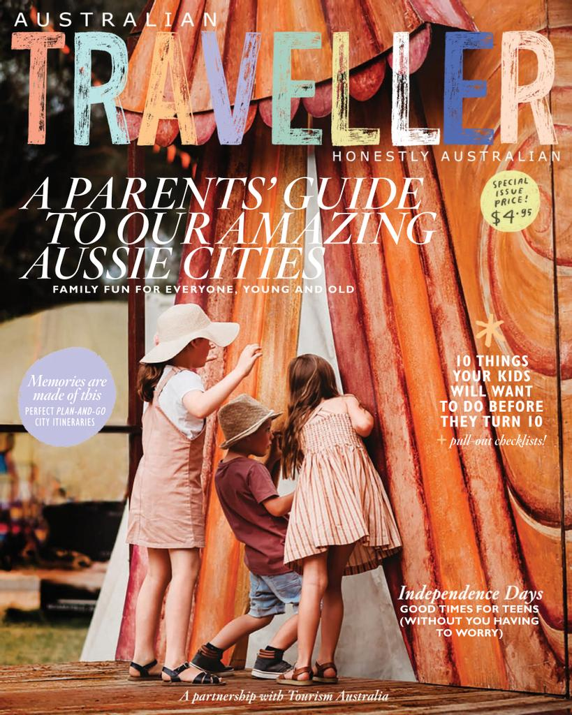 Australian Traveller: Special Edition - A Parents' Guide to our Amazing Aussie Cities, June-December 2021