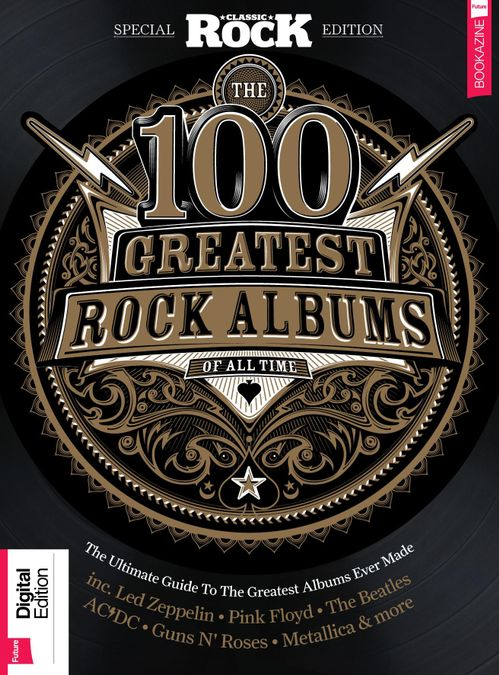 Classic Rock Special Edition: 100 Greatest Rock Albums